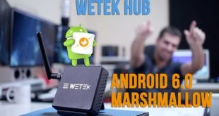 WETEK Hub GOES ANDROID 6 MARSHMALLOW