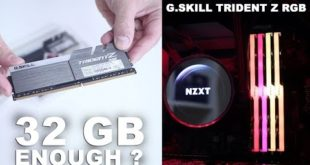 G.Skill TRIDENT Z RGB 32GB of RAM are ENOUGH ??
