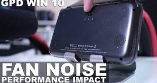 GPD WIN   FAN NOISE Tests & PERFORMANCE IMPACT